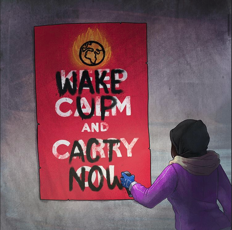 "Drawing of a girl spray-painting over a ""Keep calm and carry on"" poster, with the words ""Wake up and act now""<br /><br />Credit: mairperkins"