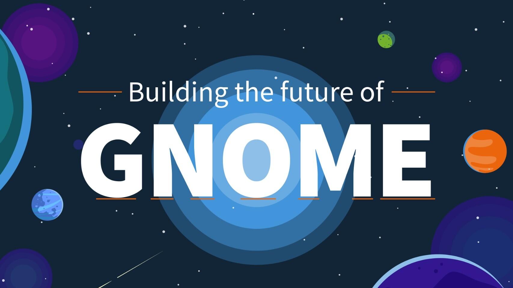 building the future of GNOME