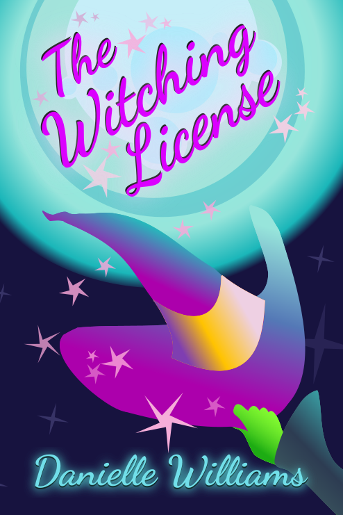 Cover for THE WITCHING LICENSE: A green hand grabs a purple witch's hat trailing stars against a magical glowing blue moon