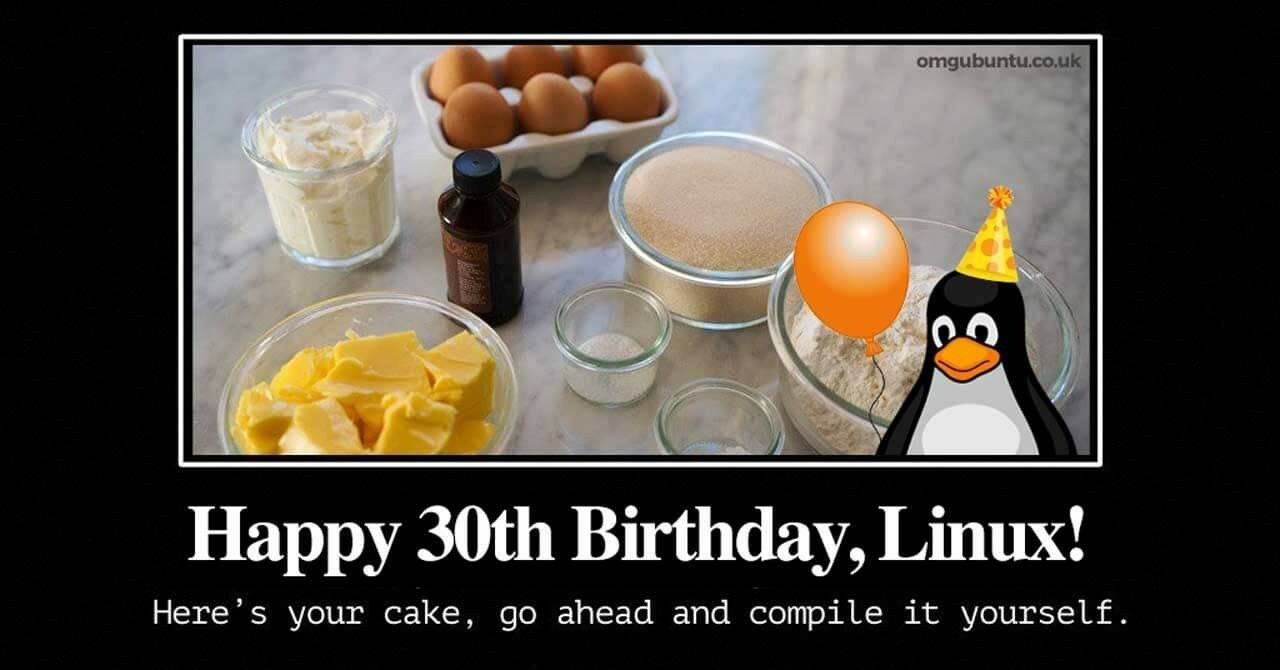 It's a photo of Tux the penguin next to some butter, flour, eggs, frosting, vanilla, etc. The caption says: 'Happy 30th birthday, Linux! Here's your cake. Go ahead and compile it yourself.'