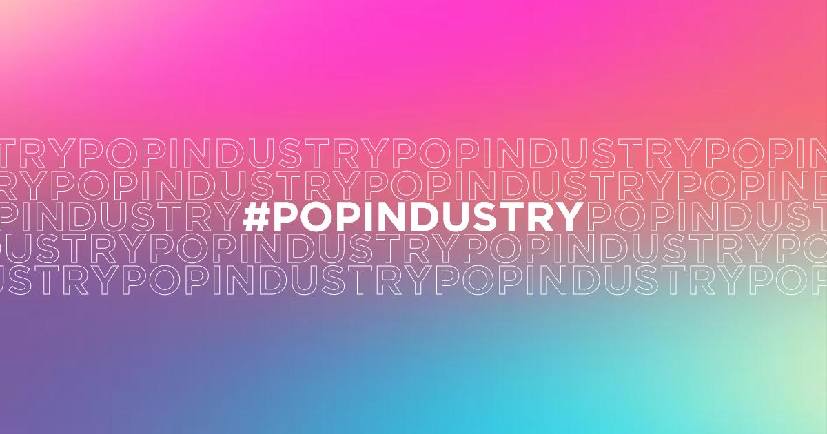 #PopIndustry